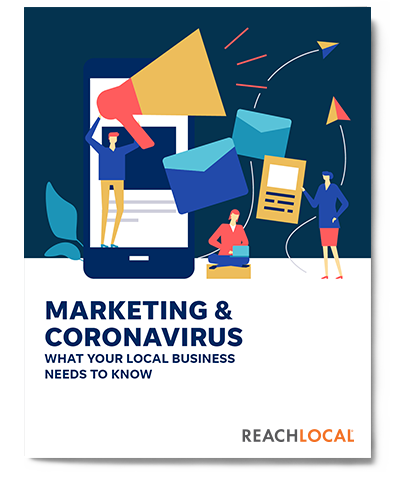 Marketing During COVID-19: What Your Local Business Needs to Know